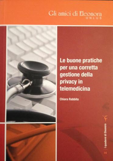 Book Cover: Le buone pratiche per una corretta gestione della privacy in telemedicina - monografia